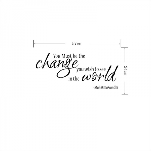 Stickere citate motivationale - You must be the change you want to see in the world 1