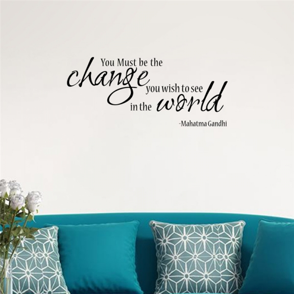 Stickere citate motivationale - You must be the change you want to see in the world 3