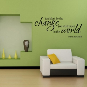 Stickere citate motivationale - You must be the change you want to see in the world4