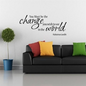 Stickere citate motivationale - You must be the change you want to see in the world7