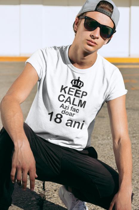 Tricou personalizat cu mesaj - Keep Calm - Azi fac doar 18 ani [6]
