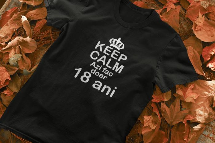 Tricou personalizat cu mesaj - Keep Calm - Azi fac doar 18 ani [1]
