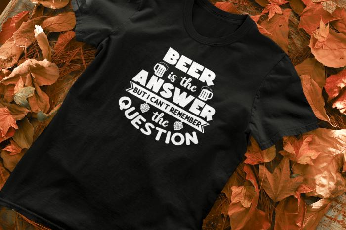 Tricou personalizat cu mesaj -  Beer is the answer [1]