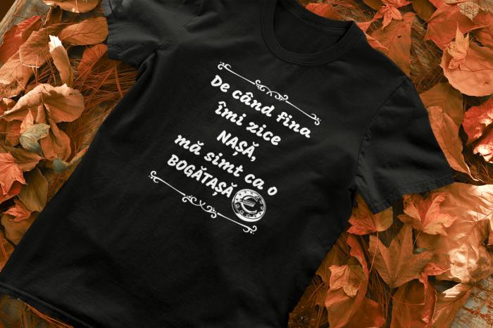 Tricou Personalizat - De cand fina-mi zice NASA / Ma simt ca o bogatasa [1]