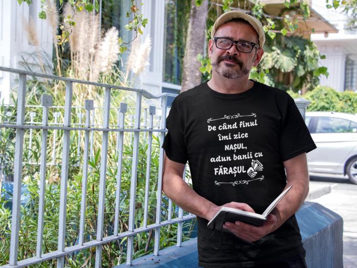 Tricou Personalizat - De cand finu imi zice NASUL / Intorc banii cu farasul [3]