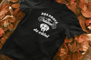Tricou Personalizat - Asa arata o iubitoare de CAINI1