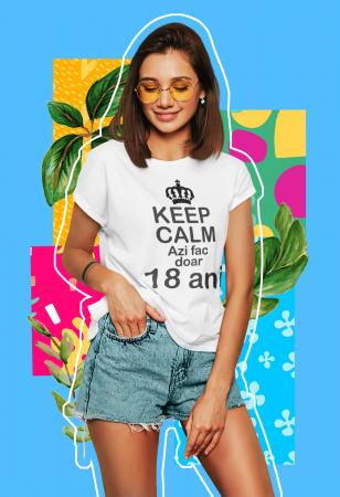 Tricou personalizat cu mesaj - Keep Calm - Azi fac doar 18 ani [4]