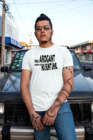 Tricou personalizat cu mesaj - Par arogant pentru ca nu sunt umil2