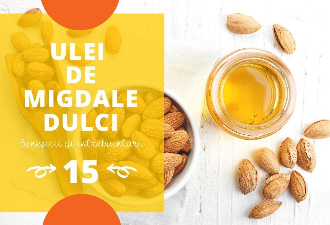 Ulei de migdale dulci: 15 beneficii și moduri de utilizare