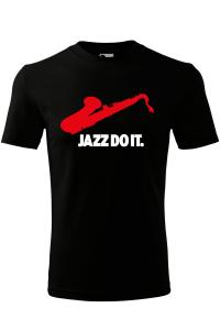 Tricou jazz do it [0]
