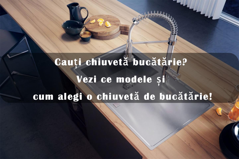 Cauți chiuvetă bucătărie?  Vezi ce modele și  cum alegi o chiuvetă de bucătărie!