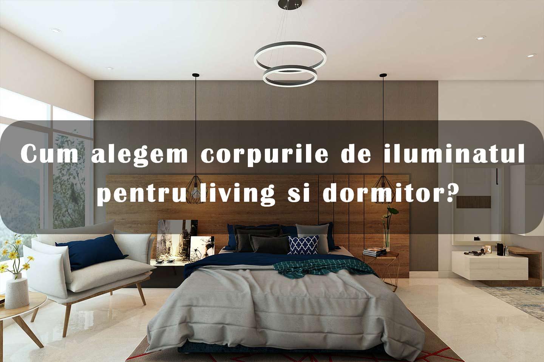 Cum alegem corpurile de iluminatul pentru living si dormitor?