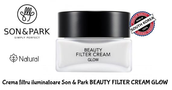 Crema filtru iluminatoare Son & Park BEAUTY FILTER CREAM GLOW, 40g