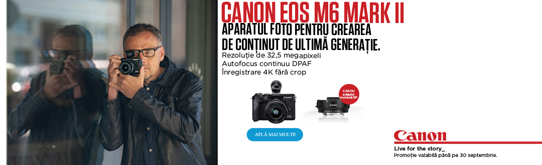 Cumpara Canon M6 MK II, body sau kit si primesti adaptorul EF-EOSM gratis!