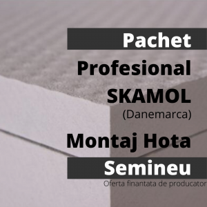 Pachet Profesional SKAMOL (Danemarca) Montaj Hota Semineu0