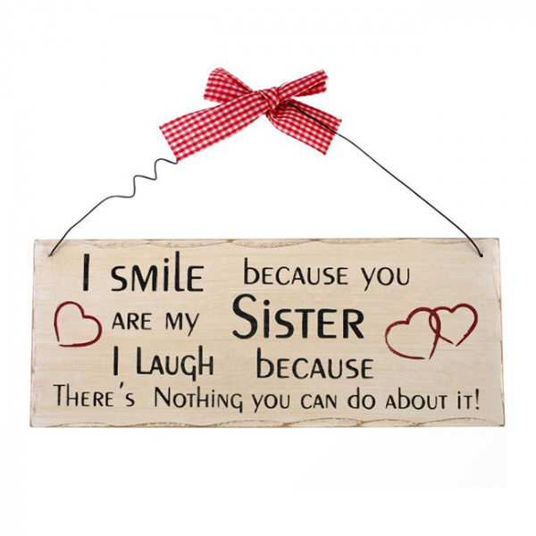 Placuta decorativa Smile because you are my sister 0