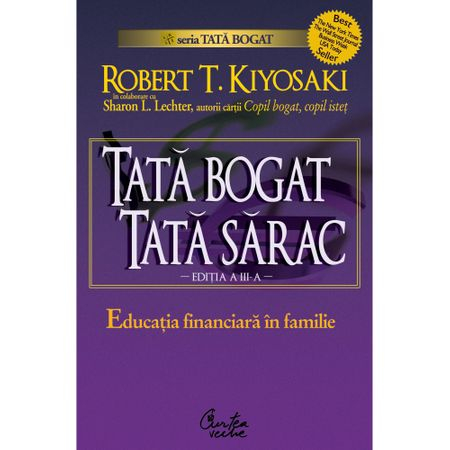 Tata bogat, Tata sarac. Educatia financiara in familie - Robert T. Kiyosaki 0