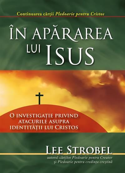 In apararea lui Isus. O investigatie privind atacurile asupra identitatii lui Cristos 0