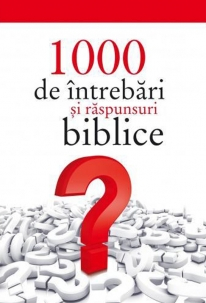1000 de intrebari si raspunsuri biblice 0