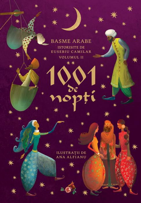 1001 de nopti. Basme arabe istorisite de Eusebiu Camilar, volumul II 0