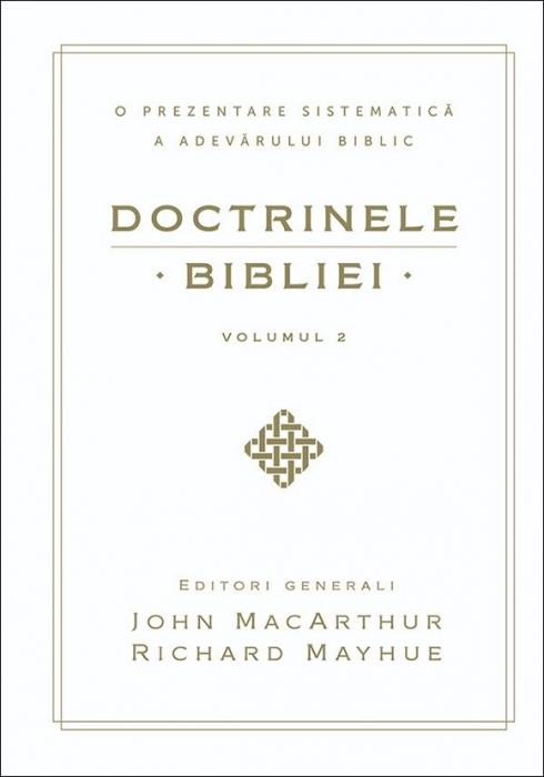Doctrinele Bibliei. O prezentare sistematică a adevărului biblic. Vol. 2 0