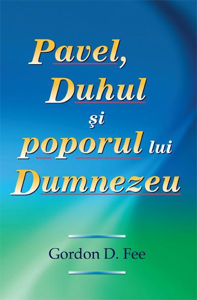 Pavel, Duhul si poporul lui Dumnezeu [0]