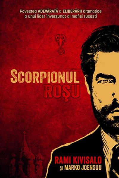 Scorpionul rosu. Povestea adevarata a eliberarii dramatice a unui lider inversunat al mafiei rusesti 0