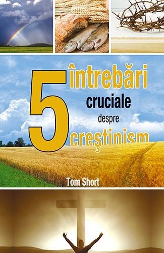Cinci intrebari cruciale despre crestinism [0]