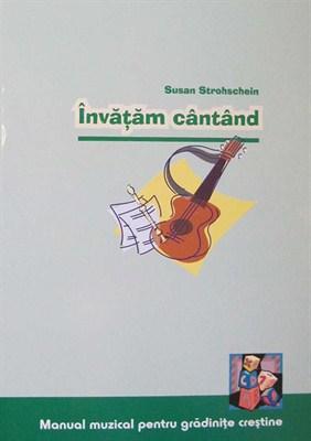 Invatam cantand. Manual muzical pentru gradinite crestine 0