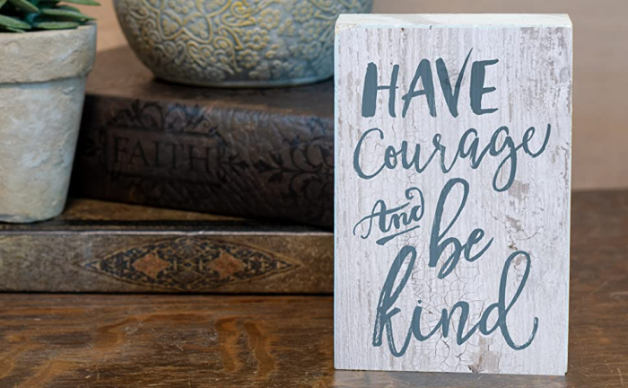 Have courage and be kind [1]