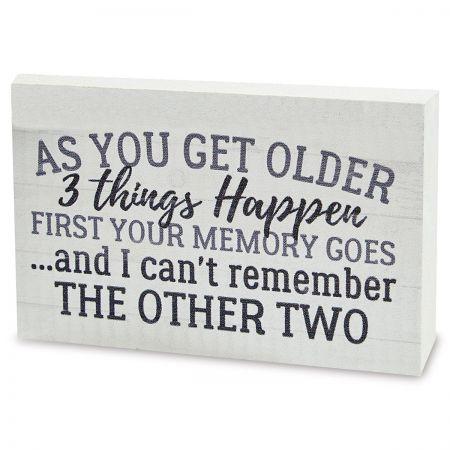 As you get older 3 things happen [0]