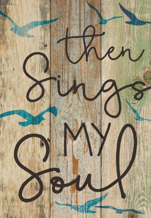 Then sing my soul [0]