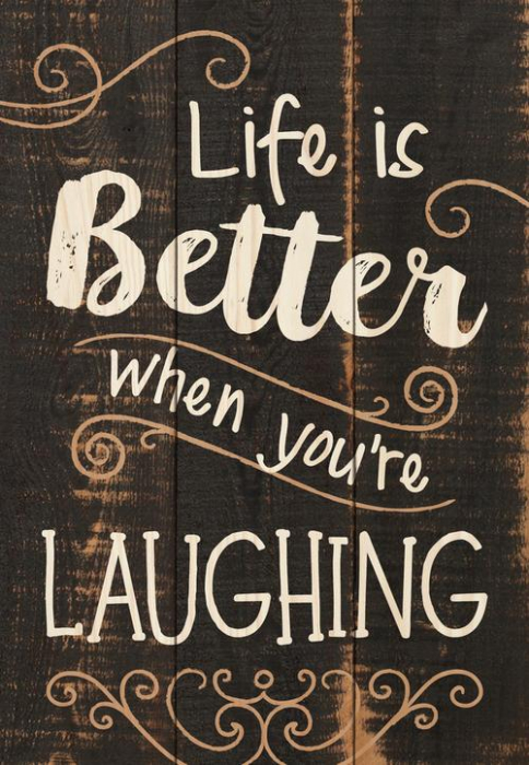 Life is better when you're laughing [0]