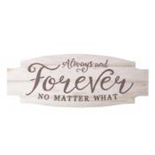 Always and forever no matter what [0]