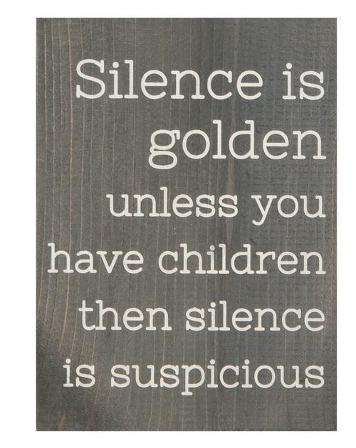 Silence is golden [0]