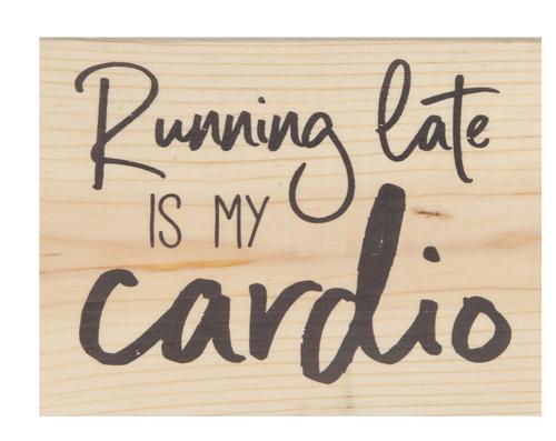 Running late is my cardio [0]
