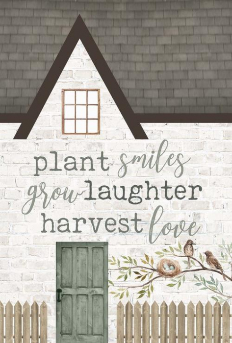 Plant smiles, grow laughter,harvest love [0]
