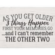 As you get older 3 things happen [1]