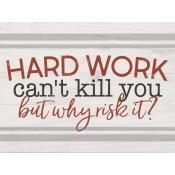 Hard work can't kill you but why risk it [0]