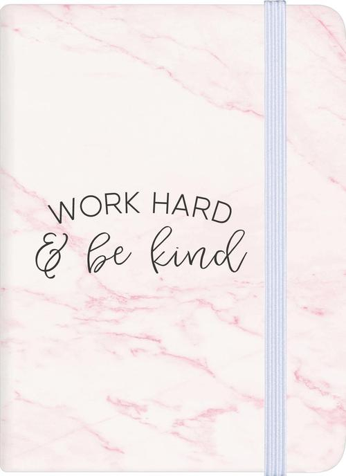 Work hard and be kind [0]