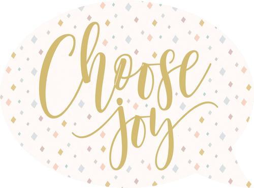 Choose joy - Speech Bubble [0]
