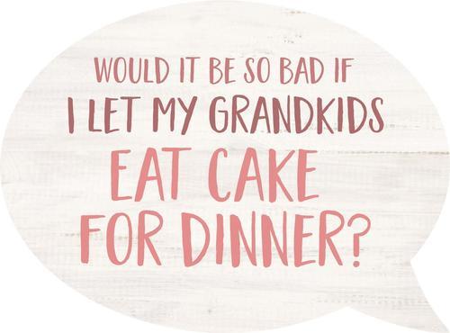 Grandkids cake dinner - Speech Bubble [0]
