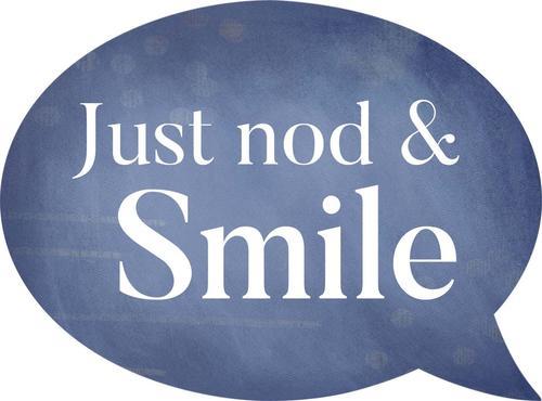 Just nod & smile - Speech Bubble [0]