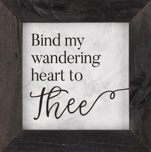 Bind my wandering heart to Thee - Framed [0]