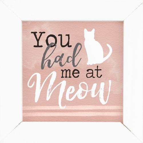 You had me at meow - Framed [0]
