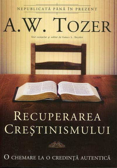 Recuperarea crestinismului. O chemare la o credinta autentica 0