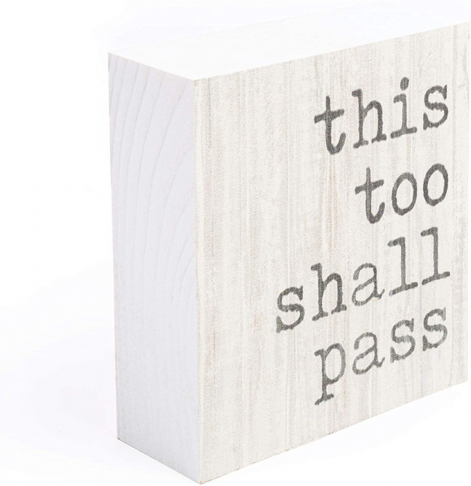 This too shall pass [1]