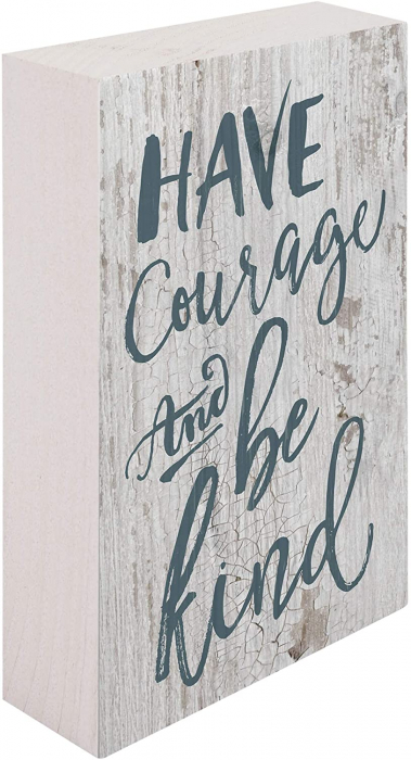 Have courage and be kind [3]