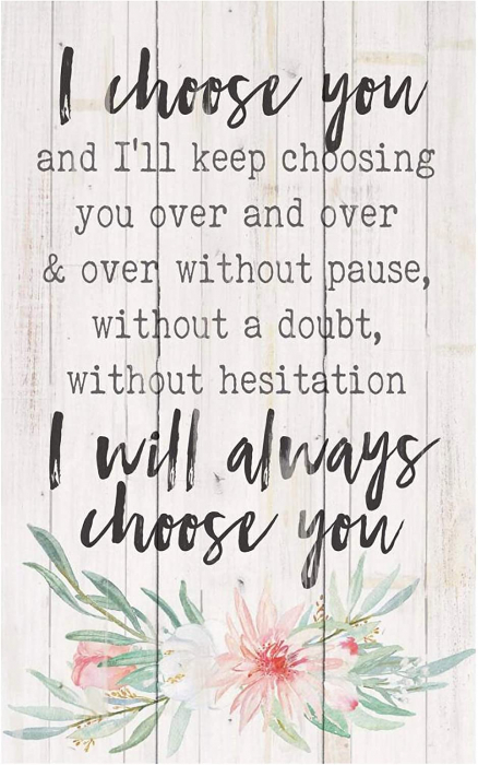 I will always choose you [0]