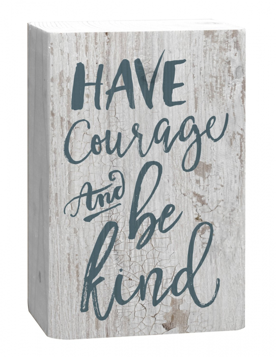 Have courage and be kind [4]